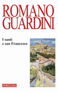 I santi e san Francesco. Ediz. italiana e tedesca
