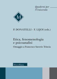 Etica, fenomenologia e psicoanalisi. Omaggio a Francesco Saverio Trincia.pdf