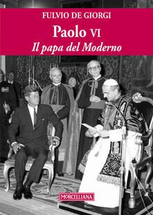 Antondemarirreguera.es Paolo VI. Il papa del Moderno. Ediz. ampliata Image