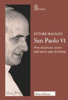 Amatigota.it San Paolo VI. Prete dei giovani, vescovo degli operai, papa del dialogo Image