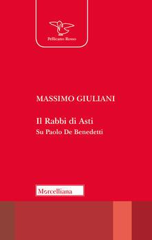 Listadelpopolo.it Il Rabbi di Asti. Su Paolo De Benedetti Image