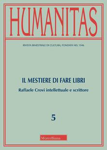Recuperandoiltempo.it Humanitas (2018). Vol. 5: mestiere di fare libri. Raffaele Crovi intellettuale e scrittore, Il. Image
