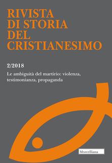 Antondemarirreguera.es Rivista di storia del cristianesimo (2018). Vol. 2: ambiguità del martirio: violenza, testimonianza, propaganda, Le. Image