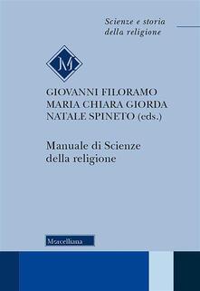 Manuale di scienze della religione - Giovanni Filoramo,Mariachiara Giorda,Natale Spineto - ebook