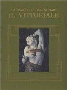 Foto Cover di La dimora di D'Annunzio. Il Vittoriale, Libro di Umberto Di Cristina,Christopher Broadbent, edito da Novecento
