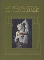 La dimora di D'Annunzio. Il Vittoriale