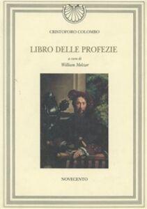Foto Cover di Il libro delle profezie, Libro di Cristoforo Colombo, edito da Novecento