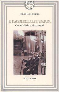 Foto Cover di Il piacere della letteratura, Libro di Jorge L. Borges, edito da Novecento