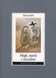 Foto Cover di Mogli, mariti e concubine, Libro di Maurizio Riotto, edito da Novecento