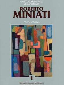 Steamcon.it Catalogo generale delle opere di Roberto Miniati. Ediz. a colori. Vol. 1 Image