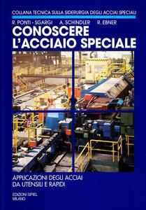 Libro Conoscere l'acciaio speciale. Vol. 4: Applicazione degli acciai da utensili e rapidi. R. Ponti Sgargi , Alfred Schindler , R. Ebner