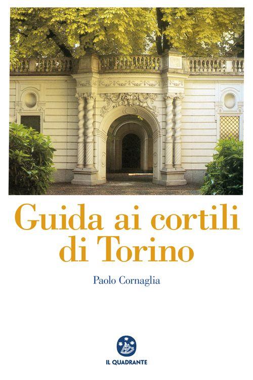 Guida ai cortili di Torino