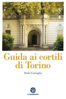Capturtokyoedition.it Guida ai cortili di Torino Image