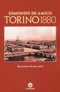 Torino 1880. Racconto di una città - De Amicis Edmondo - wuz.it