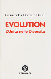 Evolution. L'unità nelle diversità - De Domizio Durini Lucrezia - wuz.it
