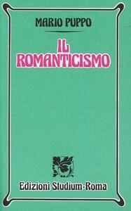 Foto Cover di Il romanticismo. Per i Licei e gli Ist. Magistrali, Libro di Mario Puppo, edito da Studium