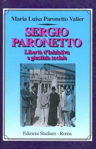 Libro Sergio Paronetto. Libertà d'iniziativa e giustizia sociale M. Luisa Paronetto Valier