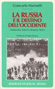 Foto Cover di La Russia e il destino dell'Occidente. Dostoevskij, Solov'ëv, Rozanov, Sestov, Libro di Giancarlo Marinelli, edito da Studium