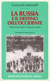 La Russia e il destino dell'Occidente. Dostoevskij, Solov'ev, Rozanov, Sestov