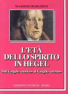 L' età dello spirito in Hegel. Dal vangelo «Storico» al vangelo eterno