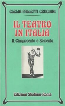 Il teatro in Italia. Vol. 2: Cinquecento e Seicento..pdf