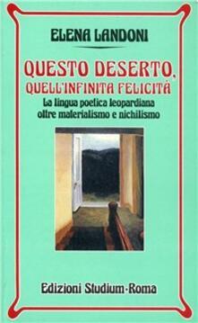 Questo deserto, quellinfinita felicità. La lingua poetica leopardiana oltre materialismo e nichilismo.pdf