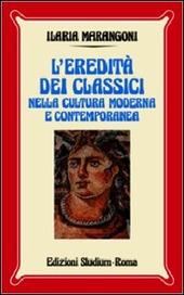 L' eredita dei classici nella cultura moderna e contemporanea