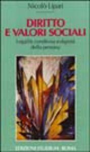 Libro Diritto e valori sociali. Legalità condivisa e dignità della persona Nicolò Lipari