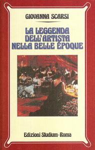Libro La leggenda dell'artista nella Belle époque Giovanna Scarsi