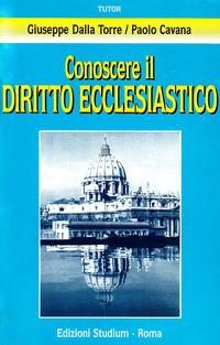 Conoscere il diritto ecclesiastico - Dalla Torre Giuseppe Cavana Paolo - wuz.it