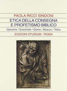 Libro Etica della consegna e profetismo biblico. Geremia, Ezechiele, Giona, Abacuc, Tobia Paola Ricci Sindoni
