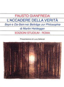 Libro L' accadere della verità. Seyn e Da-Sein nei Beitrage zur Philosophie di Martin Heidegger Fausto Gianfreda