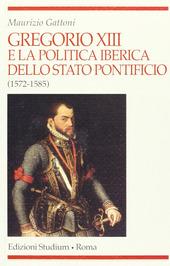 Gregorio XIII e la politica iberica dello Stato pontificio (1572-1585)