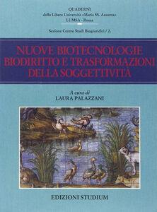 Libro Nuove biotecnologie, biodiritto e trasformazioni della soggettività
