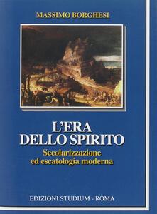 L' era dello spirito. Secolarizzazione ed escatologia moderna
