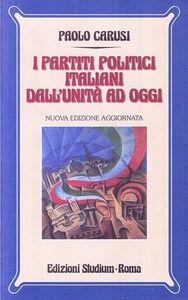 Libro I partiti politici italiani dall'unità ad oggi Paolo Carusi