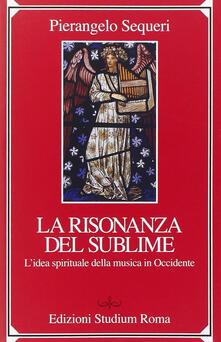 Il sublime della risonanza. Lidea spirituale della musica in Occidente.pdf