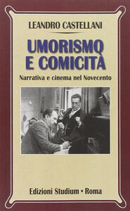 Libro Umorismo e comicità. Narrativa e cinema nel Novecento Leandro Castellani
