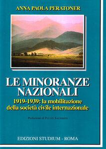 Foto Cover di Le minoranze nazionali (1919-1939). La mobilitazione della società civile internazionale, Libro di Anna P. Peratoner, edito da Studium