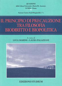 Libro Il principio di precauzione tra filosofia, biodiritto e biopolitica