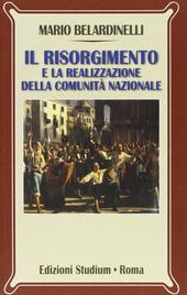 Il Risorgimento e la realizzazione della comunita nazionale