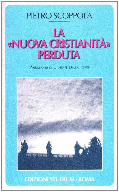 La «nuova cristianità» perduta