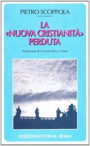 Libro La «nuova cristianità» perduta Pietro Scoppola