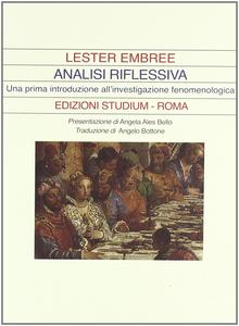 Libro Analisi riflessiva. Una prima introduzione all'investigazione fenomenologica Lester Embree