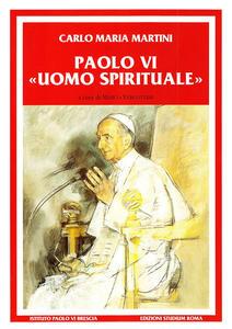 Paolo VI uomo spirituale. Discorsi e scritti (1983-2008)