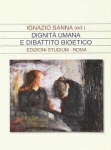 Libro Dignità umana e dibattito bioetico Ignazio Sanna