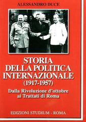 Storia della politica internazionale (1917-1957). Vol. 1: Dalla Rivoluzione d'ottobre ai Trattati di Roma.