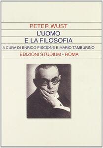 Libro L' uomo e la filosofia Peter Wust
