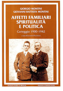 Affetti familiari spiritualità e politica. Carteggio (1900-1942)