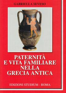 Libro Paternità e vita familiare nella Grecia antica Gabriella Seveso